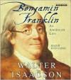 Benjamin Franklin: An American Life - Boyd Gaines, Walter Isaacson