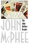 The John McPhee Reader - John McPhee, William Howarth, William L. Howarth