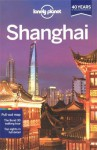 Shanghai - Damian Harper, David Eimer, Lonely Planet