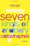 7 Kinds of Ordinary Catastrophes - Amber Kizer