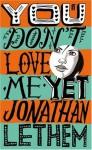 You Don't Love Me Yet - Jonathan Lethem