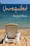 Unrequited - Abigail Roux