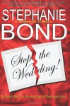 Stop the Wedding! - Stephanie Bond