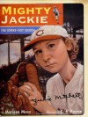 Mighty Jackie: The Strike-Out Queen - Marissa Moss, C.F. Payne