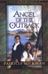 Angel of the Outback (Land of the Far Horizon) - Patricia Hickman