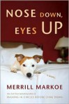 Nose Down, Eyes Up - Merrill Markoe