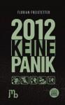 2012 Keine Panik - Florian Freistetter