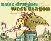 East Dragon, West Dragon - Robyn Eversole, Scott C.
