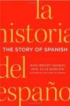 The Story of Spanish - Jean-Benoît Nadeau, Julie Barlow