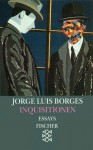 Inquisitionen. Essays 1941-1952 - Jorge Luis Borges, Gisbert Haefs, Fritz Arnold, Karl August Horst