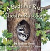 A Bedtime Kiss for Chester Raccoon (Chester the Raccoon - Audrey Penn, Barbara Leonard Gibson
