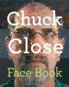 Chuck Close: Face Book - Chuck Close, Ascha Drake