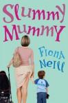 Slummy Mummy - Fiona Neill