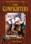 The Gunfighters: How the West Was Won - Bruce Wexler