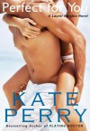 Perfect for You - Kate Perry