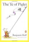 The Te of Piglet - Benjamin Hoff, Ernest H. Shepard