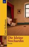 Die Kleine Stechardin - Gert Hofmann