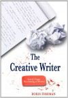 The Creative Writer: Level Four: Becoming a Writer - Boris Fishman