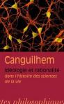 Idéologie et rationalité dans l'histoire des sciences de la vie - Georges Canguilhem