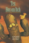 Tex Has An Itch (Scott Foresman Reading: Leveled Reader 1b) - Nat Gabriel