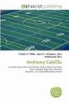 Anthony Calvillo - Frederic P. Miller, Agnes F. Vandome, John McBrewster