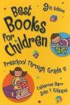 Best Books for Children: Preschool Through Grade 6 - Catherine Barr, John T. Gillespie