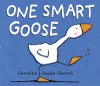 One Smart Goose - Caroline Jayne Church