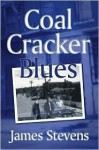 Coal Cracker Blues - James Stevens