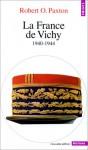 La France de Vichy - Robert O. Paxton