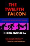 The Twelfth Falcon - Enrico Antiporda