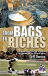 From Bags to Riches: How the New Orleans Saints and the People of Their Hometown Rose from the Depths Together - Jeff Duncan, Trent Angers