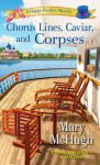 Chorus Lines, Caviar, and Corpses - Mary McHugh