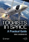 Tourists in Space: A Practical Guide - Erik Seedhouse