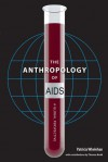 The Anthropology of AIDS: A Global Perspective - Patricia Whelehan