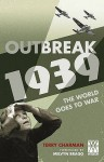 Outbreak: 1939: The World Goes to War - Terry Charman
