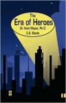 The Era of Heroes - Kent Wayne, C.G. Eberle