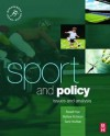 Sport and Policy (Sport Management Series) - Barrie Houlihan, Chris Auld, Matthew Nicholson, Russell Hoye