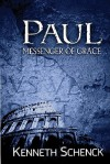 Paul: Messenger of Grace - Kenneth Schenck