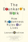 The Drunkard's Walk: How Randomness Rules Our Lives - Leonard Mlodinow