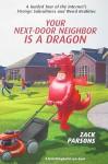 Your Next-Door Neighbor is a Dragon - Zack Parsons
