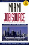 Miami Job Source: The Only Source You Need to Land the Internship, Entry-Level or Middle Management Job of Your Choice - Mary McMahon, Benjamin S. Psillas, Donna C. Hicks