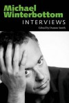 Michael Winterbottom: Interviews - Michael Winterbottom, Damon Smith