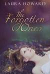 The Forgotten Ones - Laura Howard