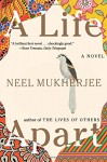 A Life Apart: A Novel - Neel Mukherjee