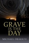 Grave is the Day - Michael Drakich, Kate Richards