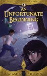 An Unfortunate Beginning (The Novel Adventures of Nimrod Vale Book 1) - Natasha Brown, Larissa Clause