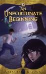 An Unfortunate Beginning (The Novel Adventures of Nimrod Vale Book 1) - Natasha Brown, Larissa Clause