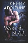 Waking the Bear (Broken Chains) (Volume 1) - Kerry Adrienne