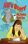Ali's Story of the Old, Broken Birch Tree - Tracy Perkins, Swapan Debnath