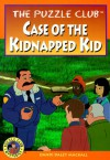 Case of the Kidnapped Kid - Dandi Daley Mackall
